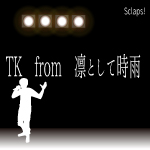 TKfrom凛として時雨